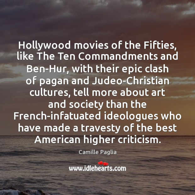 Image, Hollywood movies of the Fifties, like The Ten Commandments and Ben-Hur, with
