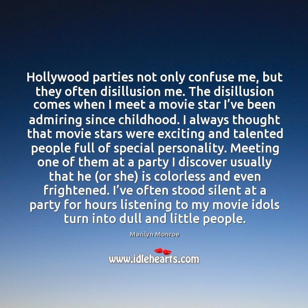Image, Hollywood parties not only confuse me, but they often disillusion me. The