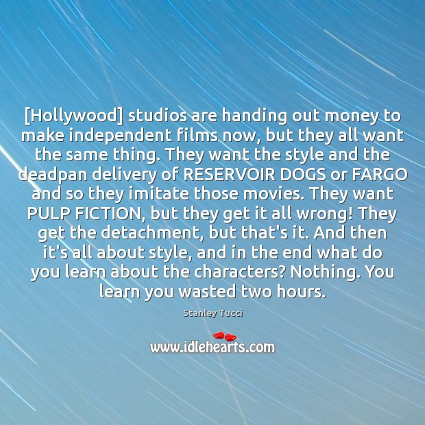 [Hollywood] studios are handing out money to make independent films now, but Image