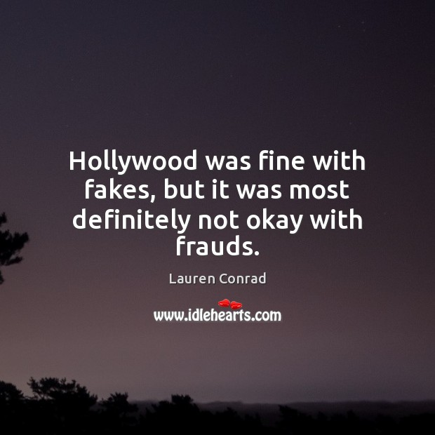 Image, Hollywood was fine with fakes, but it was most definitely not okay with frauds.