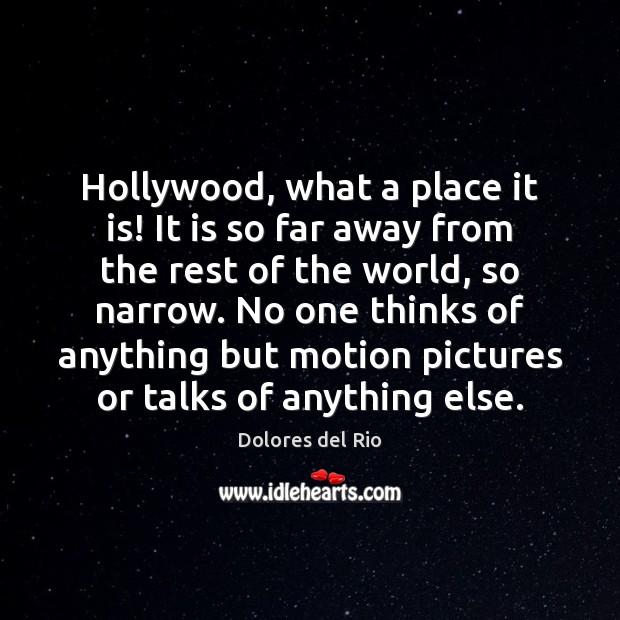 Hollywood, what a place it is! It is so far away from Image