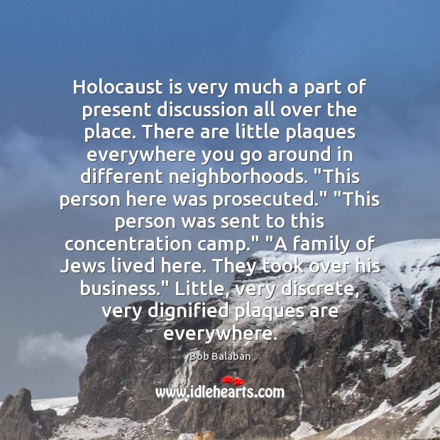 Image, Holocaust is very much a part of present discussion all over the