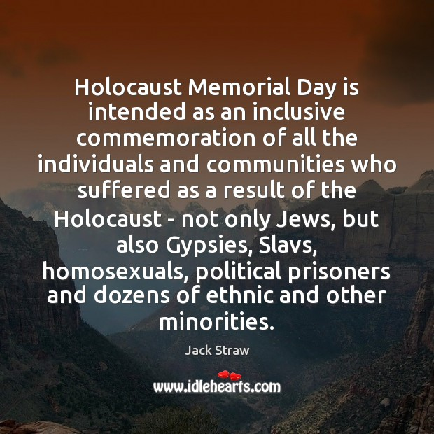 Holocaust Memorial Day is intended as an inclusive commemoration of all the Memorial Day Quotes Image