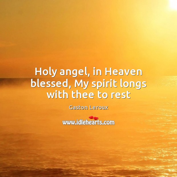 Image, Holy angel, in Heaven blessed, My spirit longs with thee to rest