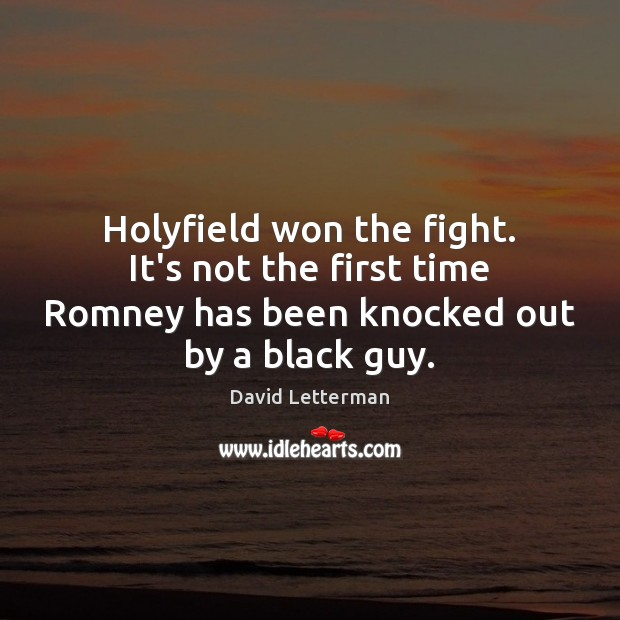 Holyfield won the fight. It's not the first time Romney has been Image