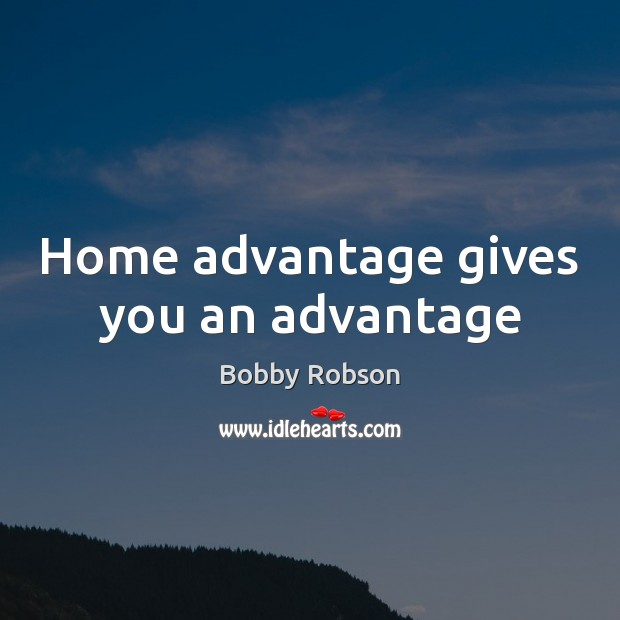 Image, Home advantage gives you an advantage