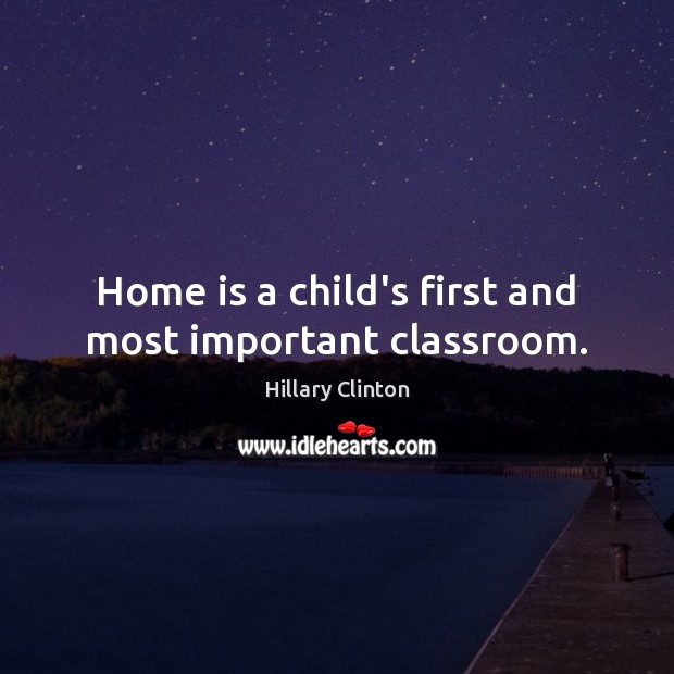 Image, Home is a child's first and most important classroom.
