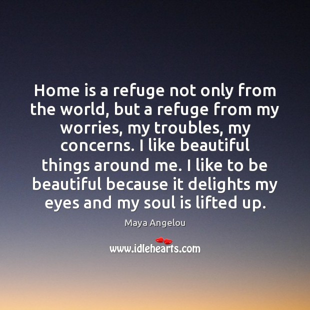 Image, Home is a refuge not only from the world, but a refuge