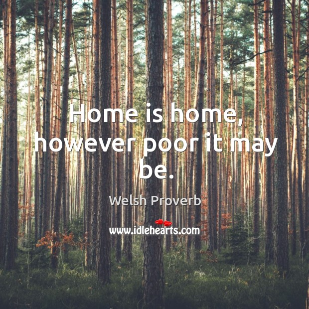 Image, Home is home, however poor it may be.