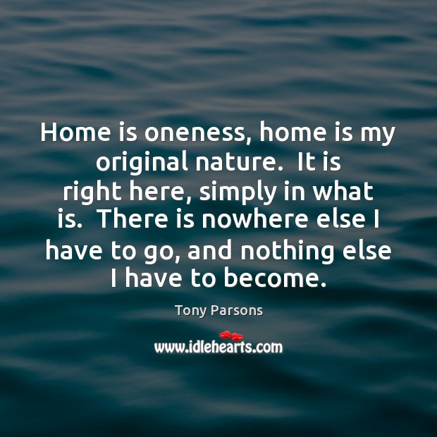 Home is oneness, home is my original nature.  It is right here, Image