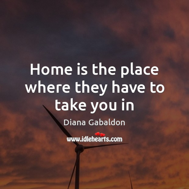 Image, Home is the place where they have to take you in