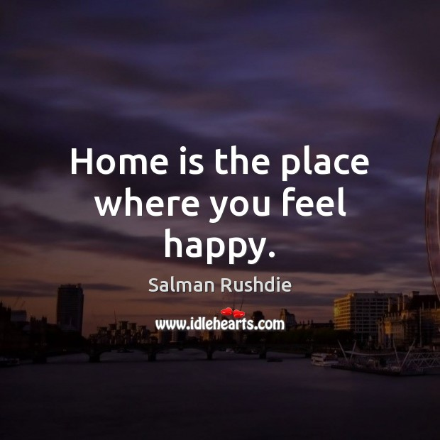 Home is the place where you feel happy. Image