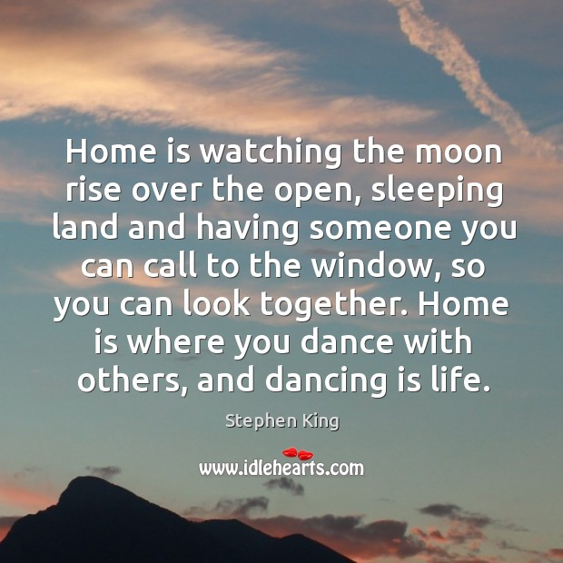 Home is watching the moon rise over the open, sleeping land and Image