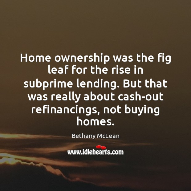 Image, Home ownership was the fig leaf for the rise in subprime lending.