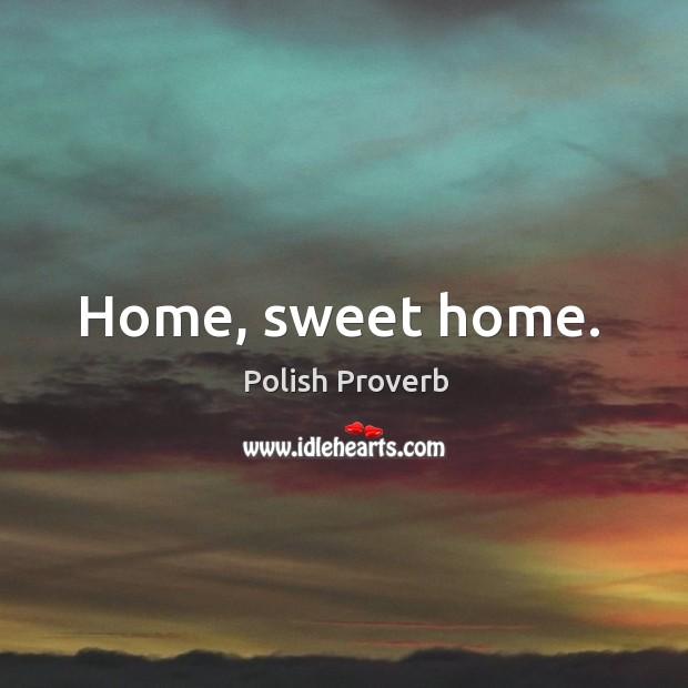 Image, Home, sweet home.