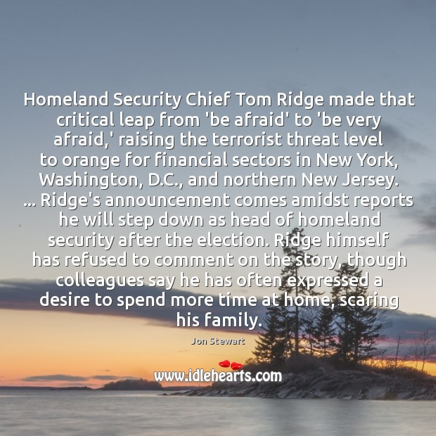 Image, Homeland Security Chief Tom Ridge made that critical leap from 'be afraid'