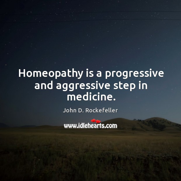 Image, Homeopathy is a progressive and aggressive step in medicine.