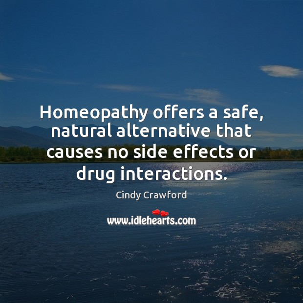 Homeopathy offers a safe, natural alternative that causes no side effects or Image