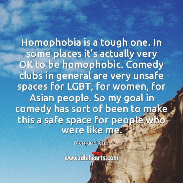 Image, Homophobia is a tough one. In some places it's actually very OK