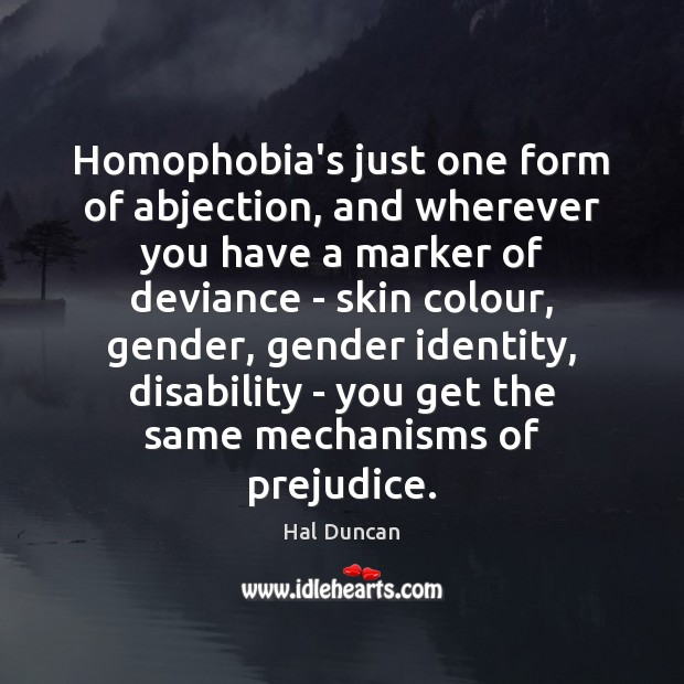 Image, Homophobia's just one form of abjection, and wherever you have a marker