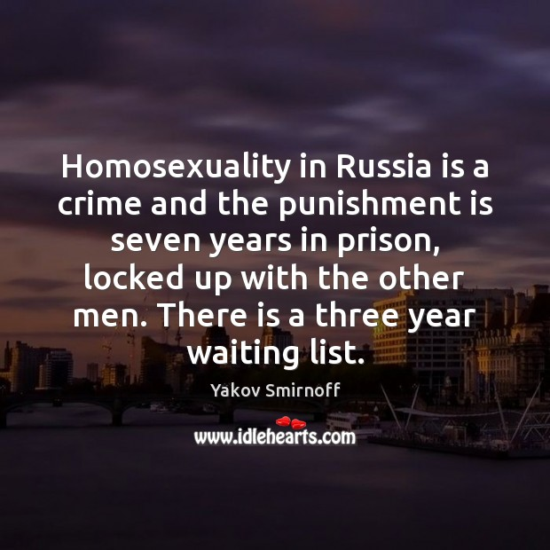 Homosexuality in Russia is a crime and the punishment is seven years Punishment Quotes Image