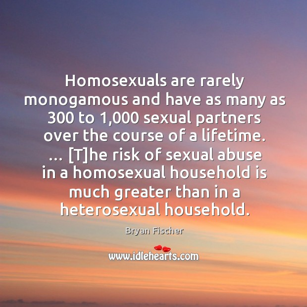Image, Homosexuals are rarely monogamous and have as many as 300 to 1,000 sexual partners