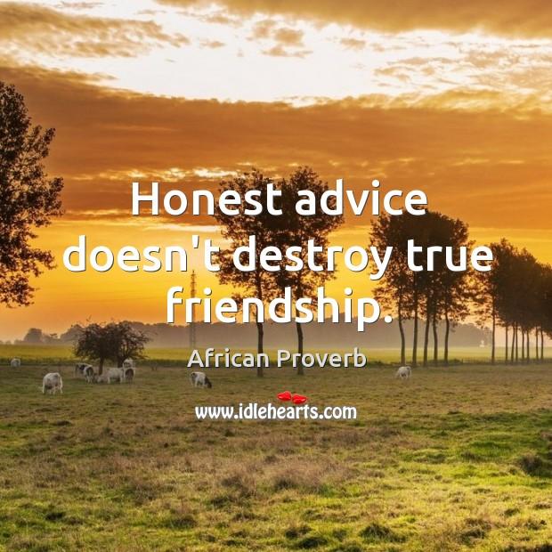 Image, Honest advice doesn't destroy true friendship.