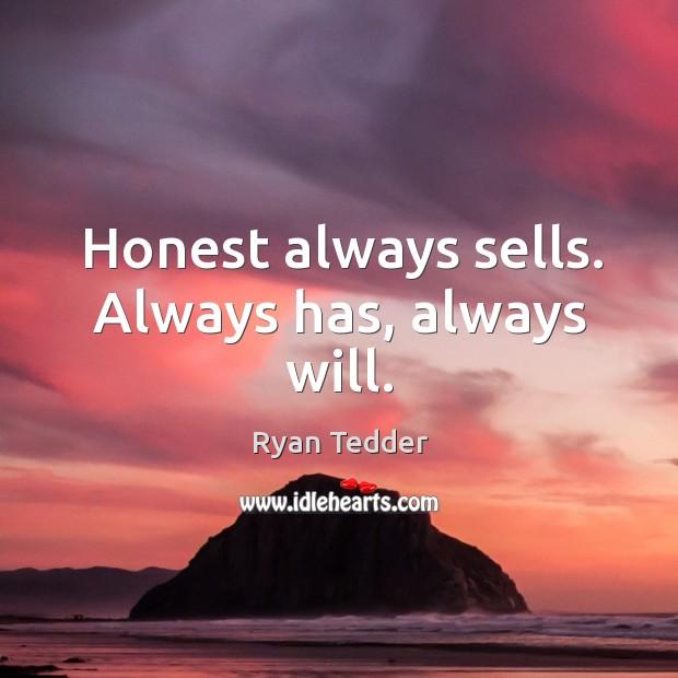 Image, Honest always sells. Always has, always will.