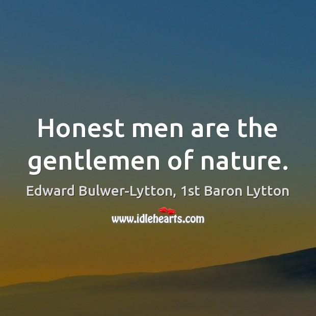Image, Honest men are the gentlemen of nature.