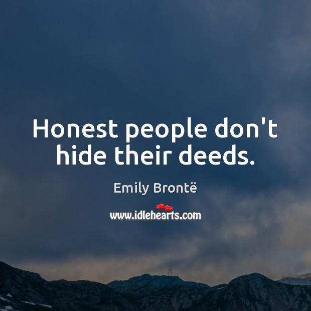 Honest people don't hide their deeds. Image