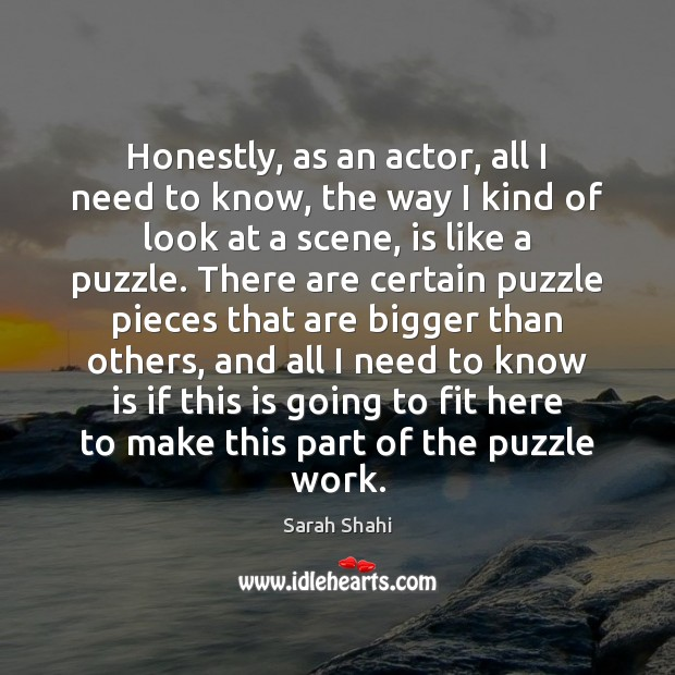 Honestly, as an actor, all I need to know, the way I Image