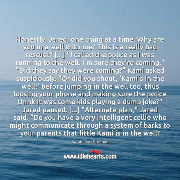 Honestly, Jared, one thing at a time. Why are you in a Communication Quotes Image
