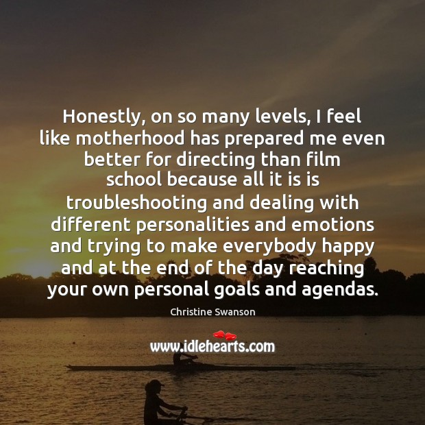 Image, Honestly, on so many levels, I feel like motherhood has prepared me