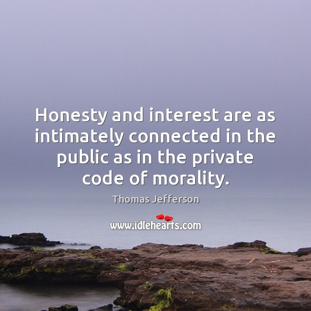 Honesty and interest are as intimately connected in the public as in Image