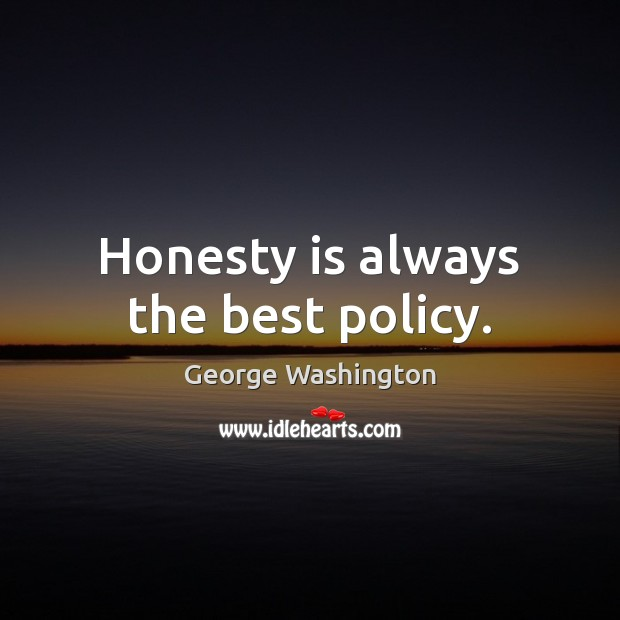 Honesty is always the best policy. Image