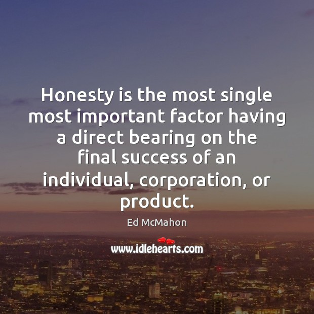 Honesty is the most single most important factor having a direct bearing Image