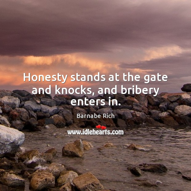 Image, Honesty stands at the gate and knocks, and bribery enters in.