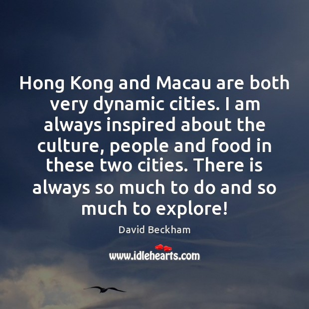 Hong Kong and Macau are both very dynamic cities. I am always Image