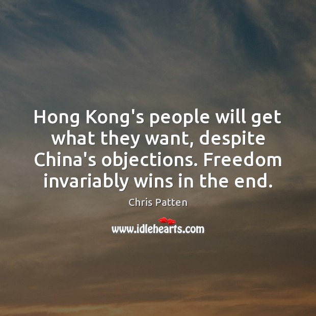 Hong Kong's people will get what they want, despite China's objections. Freedom Image