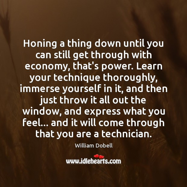 Honing a thing down until you can still get through with economy, William Dobell Picture Quote