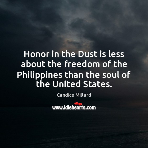 Image, Honor in the Dust is less about the freedom of the Philippines