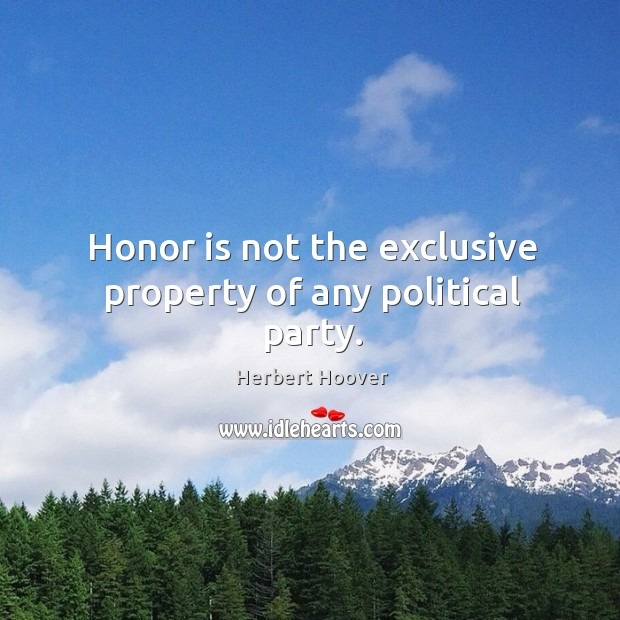 Image, Honor is not the exclusive property of any political party.