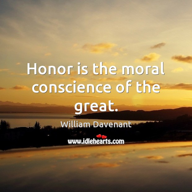 Honor is the moral conscience of the great. Image