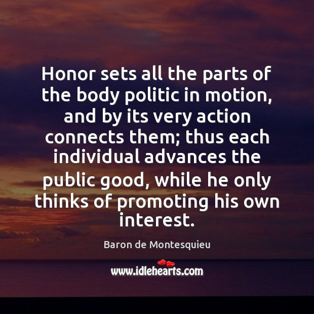 Honor sets all the parts of the body politic in motion, and Image
