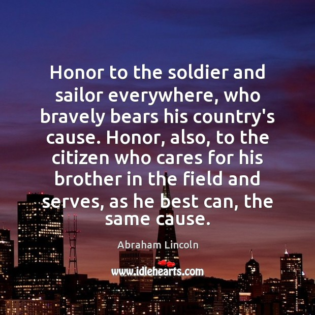 Image, Honor to the soldier and sailor everywhere, who bravely bears his country's