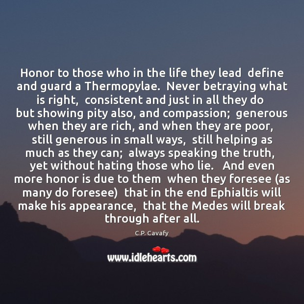 Honor to those who in the life they lead  define and guard Image