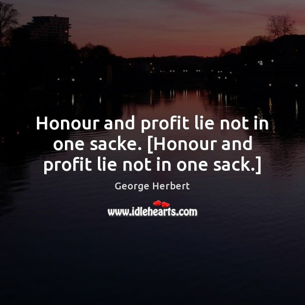 Image, Honour and profit lie not in one sacke. [Honour and profit lie not in one sack.]