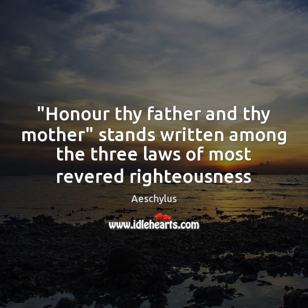 "Image, ""Honour thy father and thy mother"" stands written among the three laws"