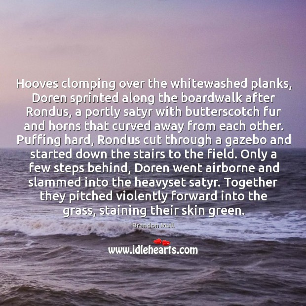 Image, Hooves clomping over the whitewashed planks, Doren sprinted along the boardwalk after