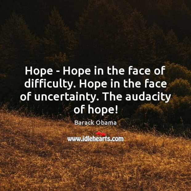 Image, Hope – Hope in the face of difficulty. Hope in the face